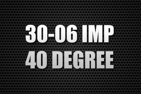 30-06 IMP 40 Degree