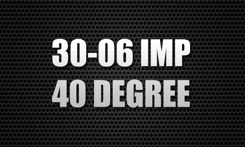30-06 IMP 40 Degree